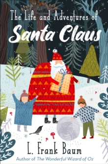 The Life and Adventures of Santa Claus, EPUB eBook