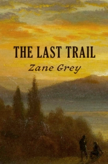 The Last Trail, EPUB eBook