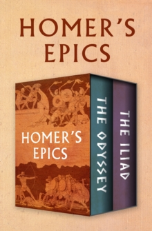 Homer's Epics : The Odyssey and The Iliad, EPUB eBook