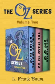 The Oz Series Volume Two : Dorothy and the Wizard in Oz, The Road to Oz, and The Emerald City of Oz, EPUB eBook