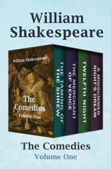 The Comedies Volume One : The Taming of the Shrew, The Merchant of Venice, Twelfth Night, and A Midsummer Night's Dream, EPUB eBook