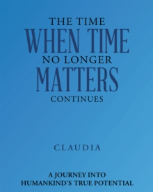 The Time When Time No Longer Matters Continues, EPUB eBook