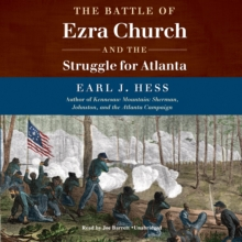 The Battle of Ezra Church and the Struggle for Atlanta, eAudiobook MP3 eaudioBook