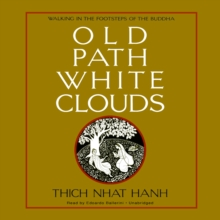 Old Path White Clouds : Walking in the Footsteps of the Buddha, eAudiobook MP3 eaudioBook