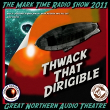 Thwack That Dirigible : or, Do You Want Fries with That?, eAudiobook MP3 eaudioBook