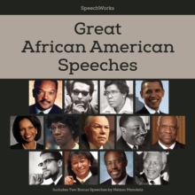 Great African American Speeches : Includes Two Bonus Speeches by Nelson Mandela, eAudiobook MP3 eaudioBook