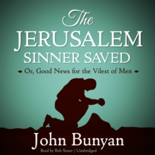 The Jerusalem Sinner Saved : Or, Good News for the Vilest of Men, eAudiobook MP3 eaudioBook