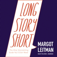 Long Story Short : The Only Storytelling Guide You'll Ever Need, eAudiobook MP3 eaudioBook