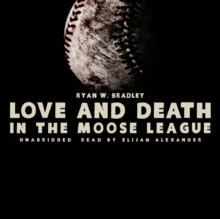 Love and Death in the Moose League, eAudiobook MP3 eaudioBook
