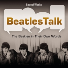 BeatlesTalk : The Beatles in Their Own Words, eAudiobook MP3 eaudioBook