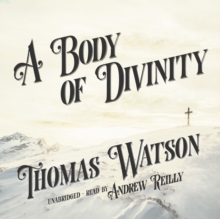 A Body of Divinity, eAudiobook MP3 eaudioBook