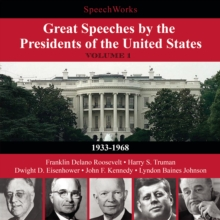 Great Speeches by the Presidents of the United States, Vol. 1 : 1933-1968, eAudiobook MP3 eaudioBook