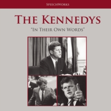 The Kennedys : In Their Own Words, eAudiobook MP3 eaudioBook