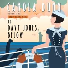 To Davy Jones Below : A Daisy Dalrymple Mystery, eAudiobook MP3 eaudioBook