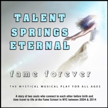 Talent Springs Eternal : Fame Forever, eAudiobook MP3 eaudioBook