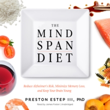 The Mindspan Diet : Reduce Alzheimer's Risk, Minimize Memory Loss, and Keep Your Brain Young, eAudiobook MP3 eaudioBook