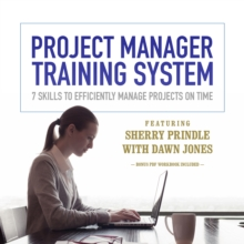 Project Manager Training System : 7 Skills to Efficiently Manage Projects on Time, eAudiobook MP3 eaudioBook