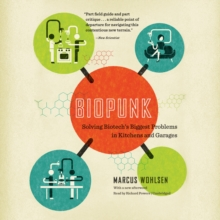 Biopunk : Solving Biotech's Biggest Problems in Kitchens and Garages, eAudiobook MP3 eaudioBook