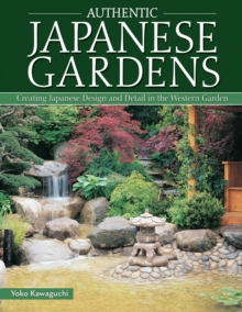 Authentic Japanese Gardens, Paperback Book