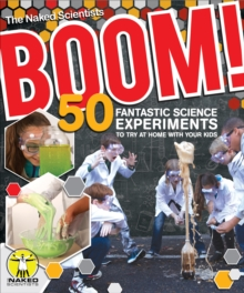 Boom! 50 Fantastic Science Experiments to Try at Home with Your Kids (PB), Paperback Book