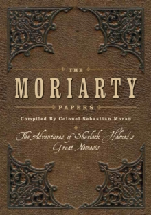 The Moriarty Papers, Paperback / softback Book