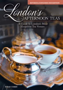 London's Afternoon Teas, Updated Edition : A Guide to the Most Exquisite Tea Venues in London, Hardback Book