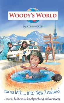 Woody'S World Turns Left into New Zealand... : More Hilarious Travelling Tales, EPUB eBook