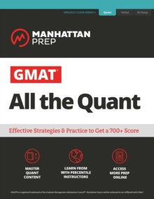 GMAT All the Quant : The definitive guide to the quant section of the GMAT, EPUB eBook