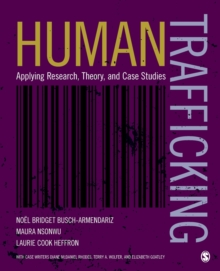 Human Trafficking : Applying Research, Theory, and Case Studies, Paperback Book