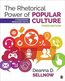 The Rhetorical Power of Popular Culture : Considering Mediated Texts, Paperback Book
