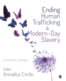 Ending Human Trafficking and Modern-Day Slavery : Freedom's Journey, Paperback Book
