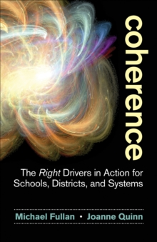 Coherence : The Right Drivers in Action for Schools, Districts, and Systems, EPUB eBook