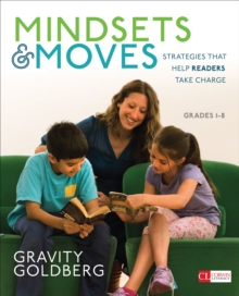 Mindsets and Moves : Strategies That Help Readers Take Charge [Grades K-8], PDF eBook