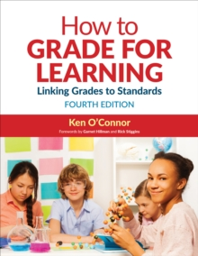 How to Grade for Learning : Linking Grades to Standards, Paperback Book
