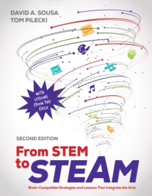 From STEM to STEAM : Brain-Compatible Strategies and Lessons That Integrate the Arts, EPUB eBook