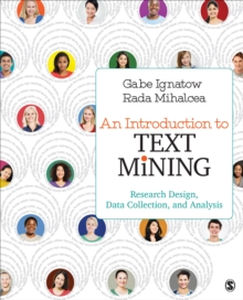An Introduction to Text Mining : Research Design, Data Collection, and Analysis, Paperback Book