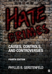 Hate Crimes : Causes, Controls, and Controversies, Paperback Book