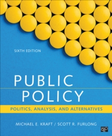 Public Policy : Politics, Analysis, and Alternatives, Paperback Book