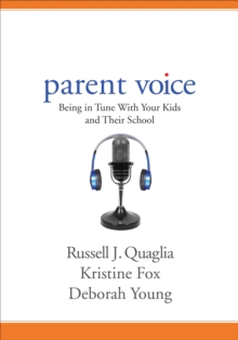 Parent Voice : Being in Tune With Your Kids and Their School, Paperback Book