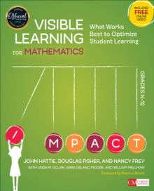 Visible Learning for Mathematics, Grades K-12 : What Works Best to Optimize Student Learning, Paperback / softback Book