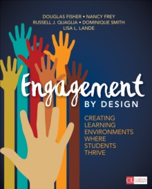 Engagement by Design : Creating Learning Environments Where Students Thrive, Paperback / softback Book