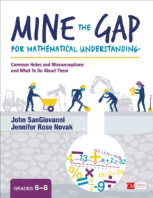 Mine the Gap for Mathematical Understanding, Grades 6-8 : Common Holes and Misconceptions and What To Do About Them, Paperback Book