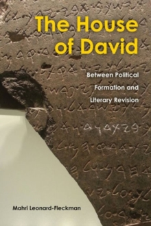 The House of David : Between Political Formation and Literary Revision, Hardback Book