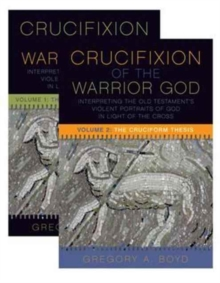 The Crucifixion of the Warrior God : Volumes 1 & 2, Paperback Book