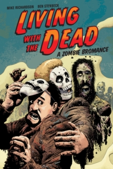 Living With The Dead: A Zombie Bromance, Paperback / softback Book