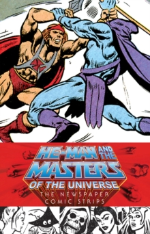 He-man And The Masters Of The Universe: The Newspaper Comic Strips, Hardback Book