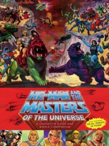 He-Man and the Masters of the Universe : A Character Guide and World Compendium, Hardback Book