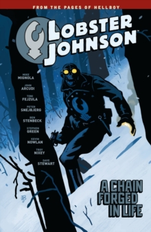 Lobster Johnson Volume 6: A Chain Forged In Life, Paperback Book