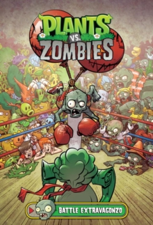 Plants Vs. Zombies Volume 7: Battle Extravagonzo, Hardback Book