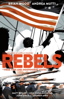 Rebels: These Free And Independent States, Paperback Book